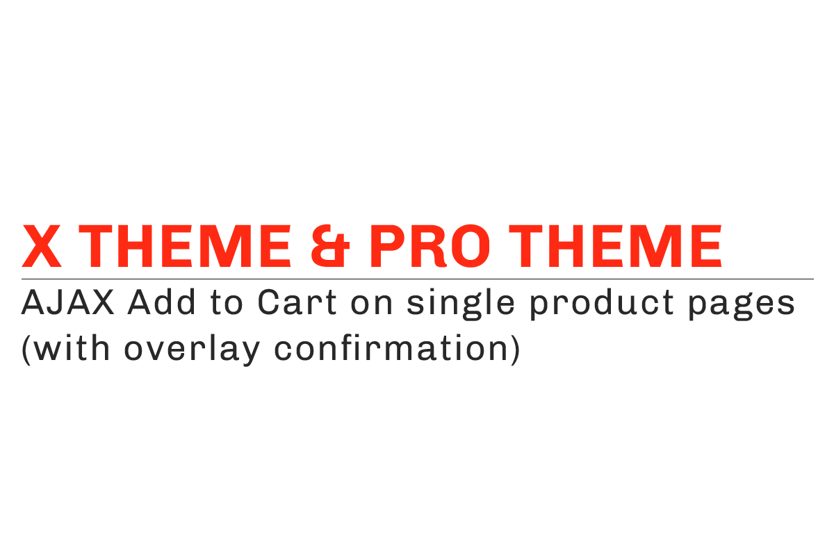 X/Pro theme: AJAX Add to Cart on single product pages - Michael Bourne